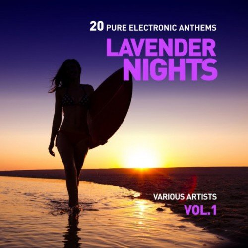 VA - Lavender Nights: 20 Pure Electronic Anthems Vol.1 (2016)