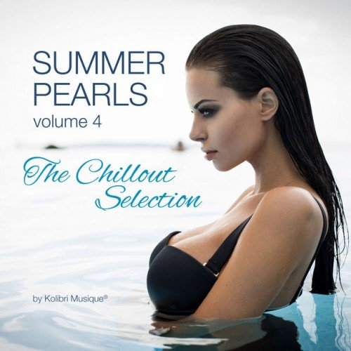 VA - Summerpearls 04: The Chillout Selection By Kolibri Musique (2016)