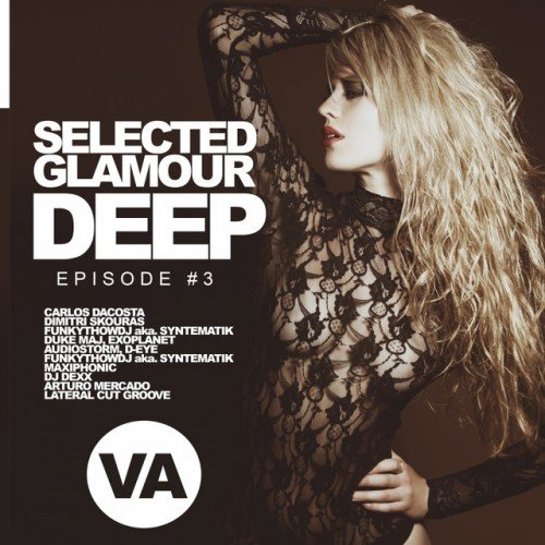 VA - Selected Glamour Deep Episode #3 (2016)
