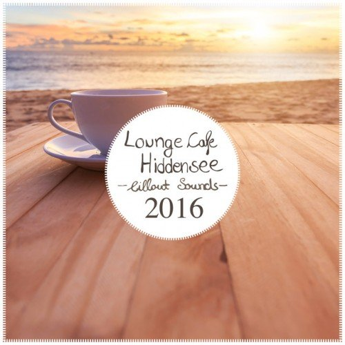 VA - Lounge Cafe Hiddensee: Chillout Sounds (2016)