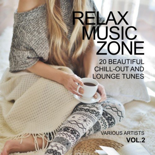VA - Relax Music Zone: 20 Beautiful Chill-Out and Lounge Tunes Vol.2 (2016)