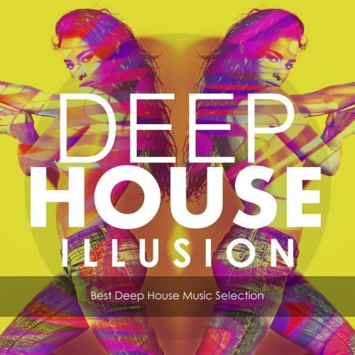VA - Deep House Illusion: Best Deep House Music Selection (2016)