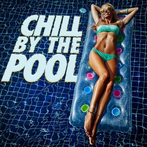 VA - Chill by the Pool (2016)