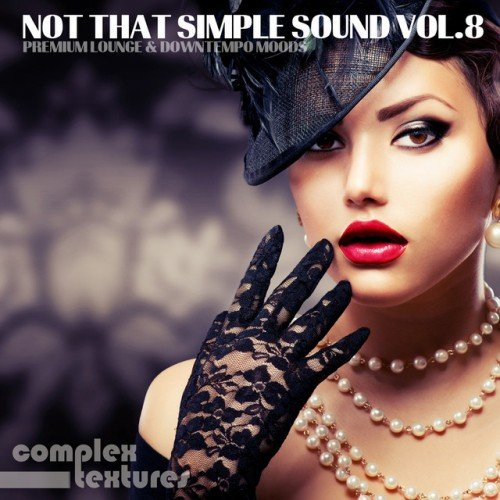 VA - Not That Simple Sound Vol.8: Premium Lounge and Downtempo Moods (2016)