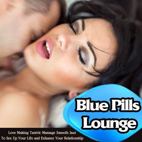 VA - Blue Pills Lounge: Love Making, Tantric Massage, Smooth Jazz (2016)