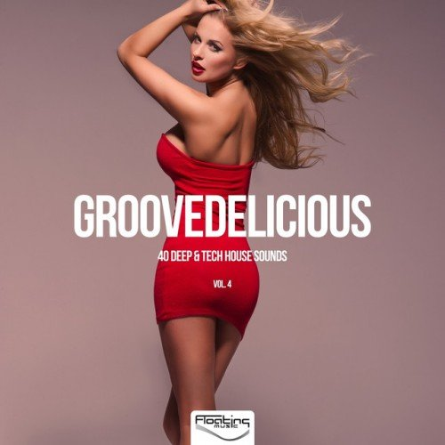 VA - Groovedelicious Vol.4: 40 Deep and Tech House Sounds (2016)