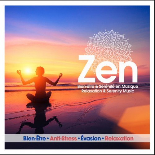 VA - Zen Relaxation and Serenity Music: Bien-Etre Anti-Stress Evasion Relaxation (2016)