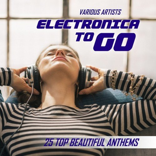 VA - Electronica To Go: 25 Top Beautiful Anthems (2016)