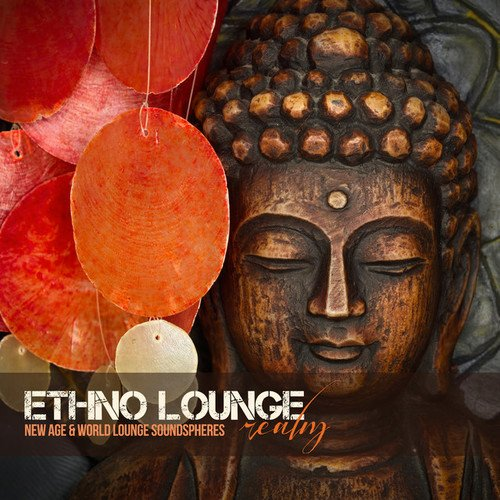 VA - Ethno Lounge: Realm New Age and World Lounge Soundspheres (2016)