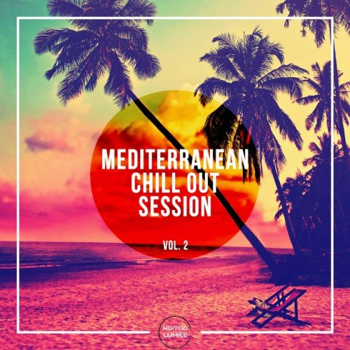 VA - Mediterranean Chill Out Session Vol.2 (2016)