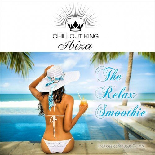 VA - Chillout King Ibiza: The Relax Smoothie (2016)