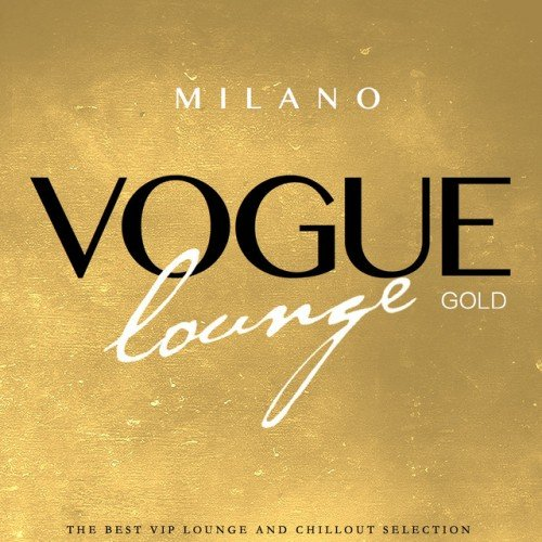 VA - Milano Vogue Lounge Gold Selection (2016)