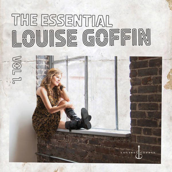Louise Goffin - The Essential Louise Goffin, Vol. 1 (2016)