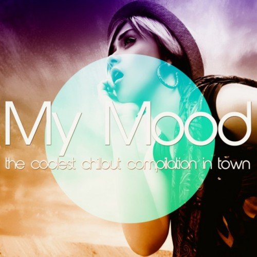 VA - My Mood: The Coolest Chillout Compilation in Town (2016)