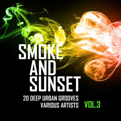 VA - Smoke And Sunset: 20 Deep Urban Grooves Vol.3 (2016)