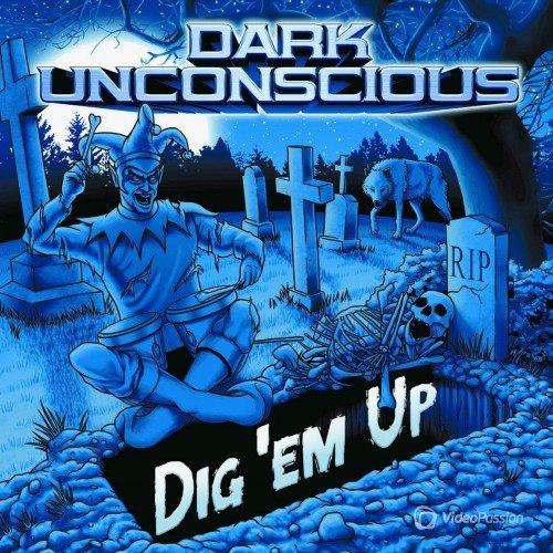 Dark Unconscious - Dig 'Em Up (2016)