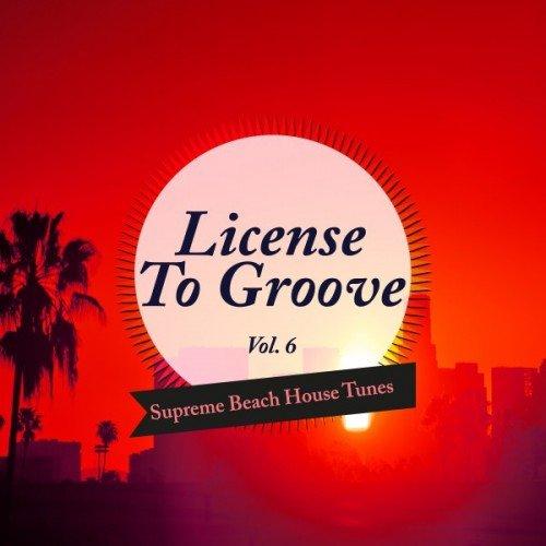 VA - License to Groove: Supreme Beach House Tunes Vol.6 (2016)