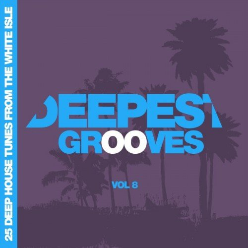 VA - Deepest Grooves: 25 Deep House Tunes from the White Isle Vol.8 (2016)