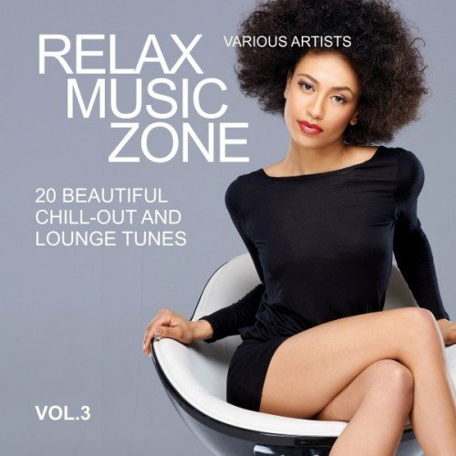 VA - Relax Music Zone: 20 Beautiful Chill-Out and Lounge Tunes Vol.3 (2016)