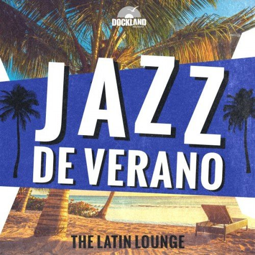 VA - Jazz de Verano: The Latin Lounge (2016)