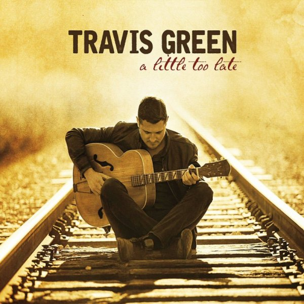 Travis Green - A Little Too Late (2016)