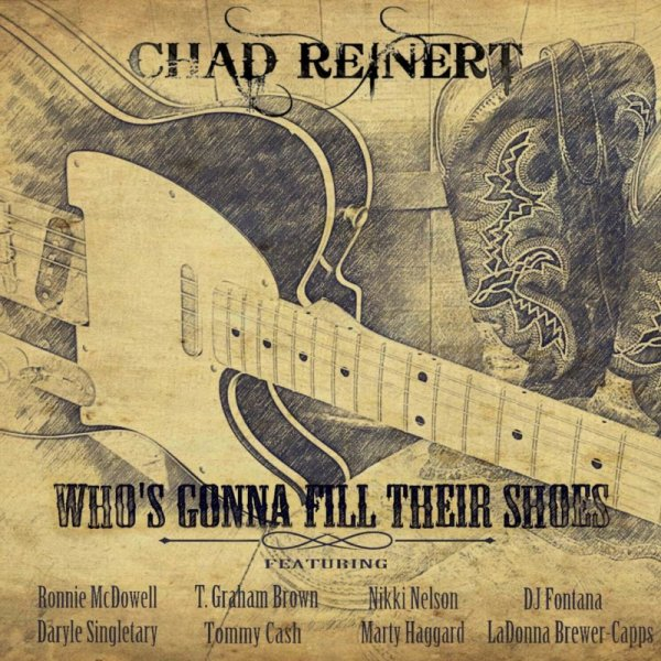 Chad Reinert - Who's Gonna Fill Their Shoes (2016)