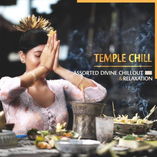 VA - Temple Chill: Assorted Divine Chillout and Relaxation (2016)