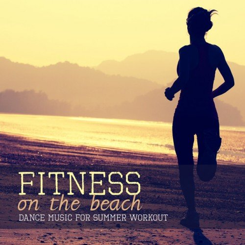 VA - Fitness on the Beach: Dance Music for Summer Workout (2016)