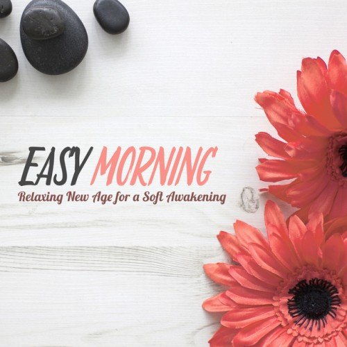 VA - Easy Morning, Relaxing New Age for a Soft Awakening (2016)