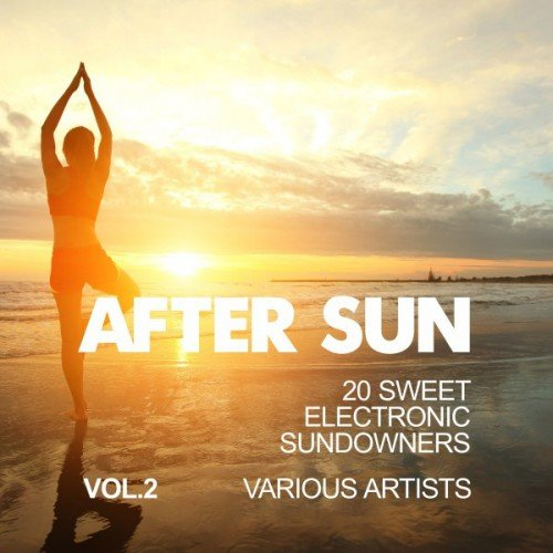 VA - After Sun Vol.2: 20 Sweet Electronic Sundowners (2016)