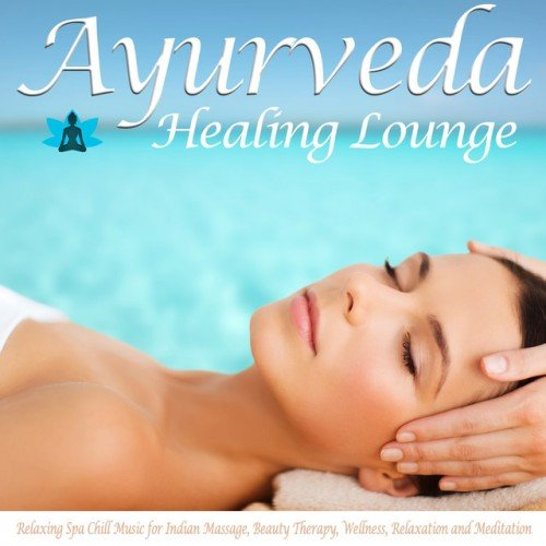 VA - Ayurveda Healing Lounge: Relaxing Spa Chill Music (2016)