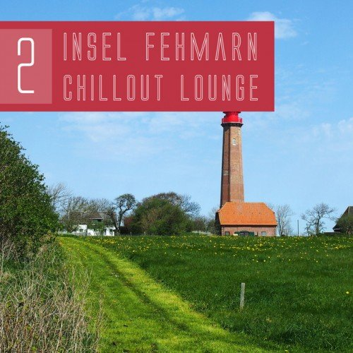 VA - Insel Fehmarn Chillout Lounge Vol.2 (2016)