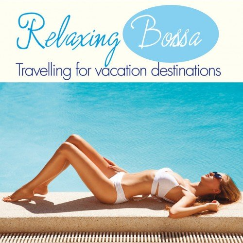 VA - Relaxing Bossa: Travelling for Vacation Destinations (2016)