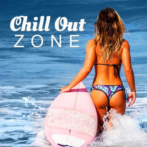 VA - Chill Out Zone: Deep Ibiza Sounds, Positive Energy Deep Vibes (2016)