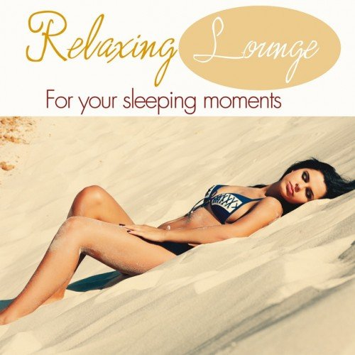 VA - Relaxing Lounge Music: For Your Sleeping Moments (2016)
