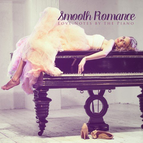 VA - Smooth Romance: Love Notes by the Piano (2016)