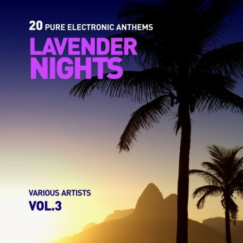 VA - Lavender Nights: 20 Pure Electronic Anthems Vol.3 (2016)