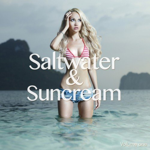 VA - Saltwater and Suncream Vol.1: Summer Chill Out Grooves (2016)
