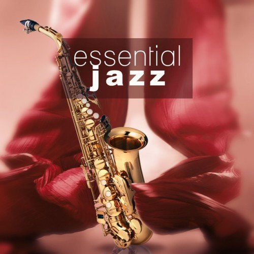 VA - Essential Jazz: Instrumental Jazz Music, Ultimate Guitar, Piano Bar, Jazz Sax (2016)