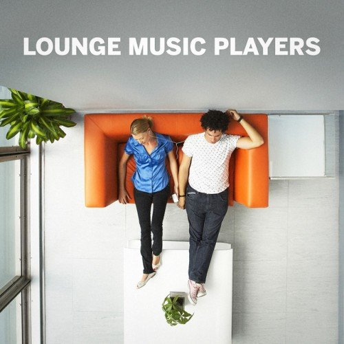 VA - Lounge Music Players (2016)