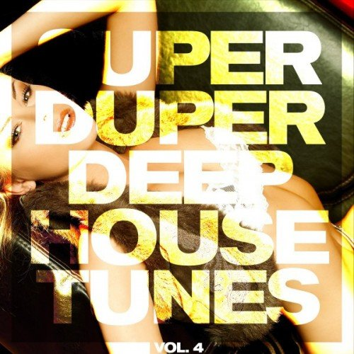 VA - Super Duper Deep House Tunes Vol.4 (2016)