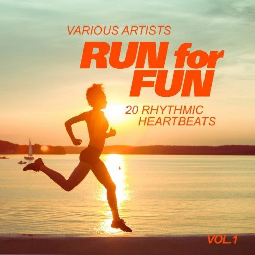 VA - Run for Fun: 20 Rhythmic Heartbeats Vol.1 (2016)