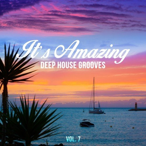 VA - Its Amazing: Deep House Grooves Vol.7 (2016)