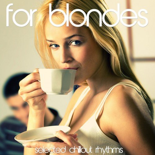 VA - For Blondes: Selected Chillout Rhythms (2016)