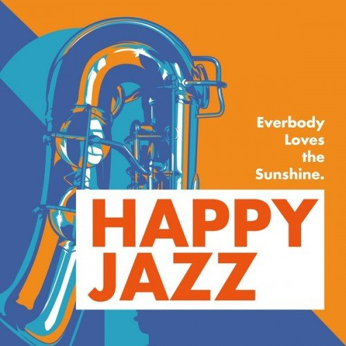 VA - Everbody Loves the Sunshine: Happy Jazz (2016)