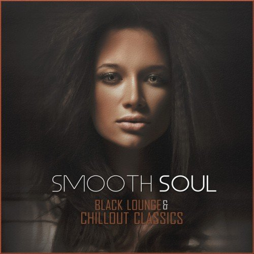 VA - Smooth Soul: Black Lounge and Chillout Classics (2016)