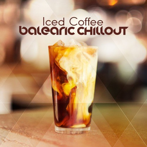VA - Iced Coffee: Balearic Chillout (2016)
