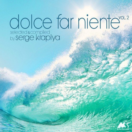 VA - Dolce Far Niente Vol.2: Compiled by Serge Kraplya (2016)