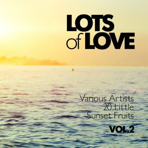 VA - Lots of Love: 20 Little Sunset Fruits Vol.2 (2016)