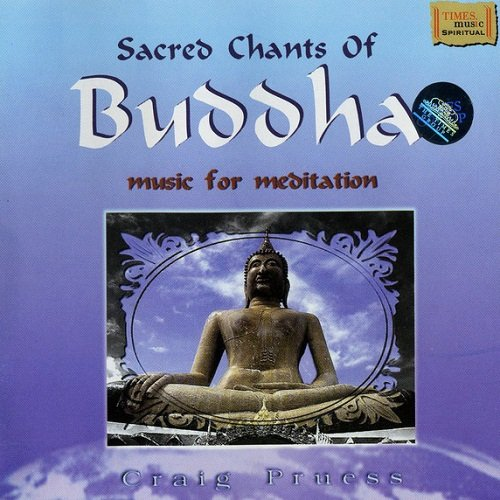 Craig Pruess - Sacred Chants Of Buddha (1999)